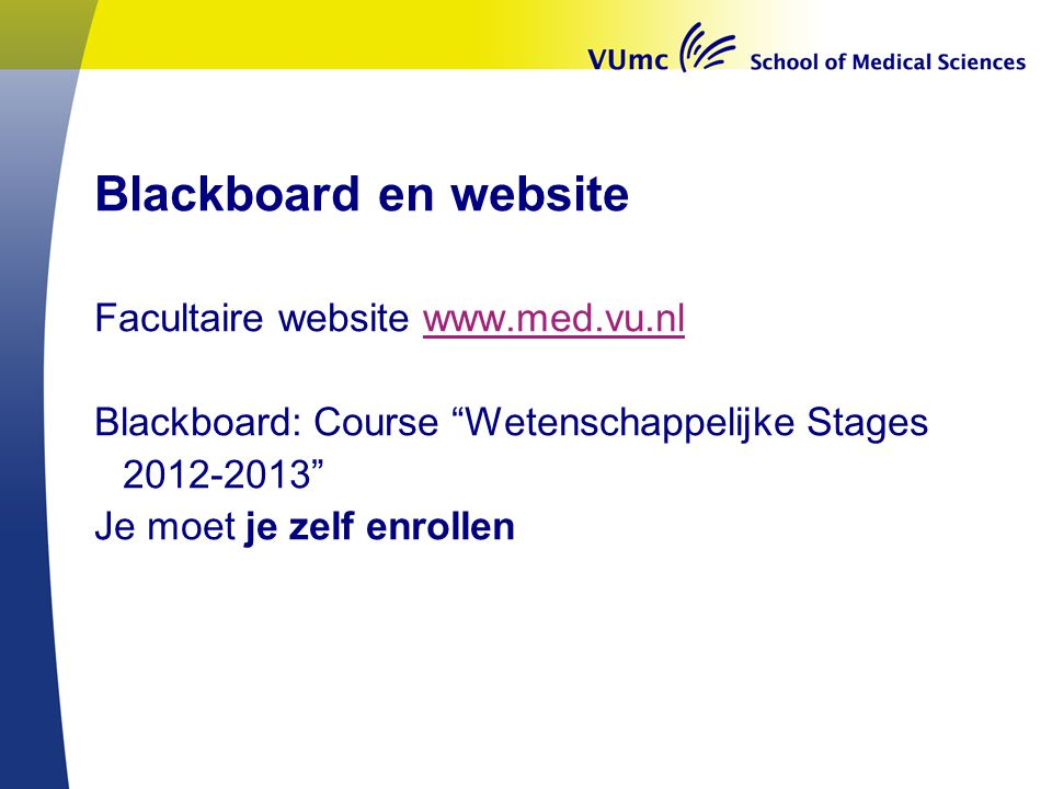 Blackboard en website Facultaire website www.med.vu.nl