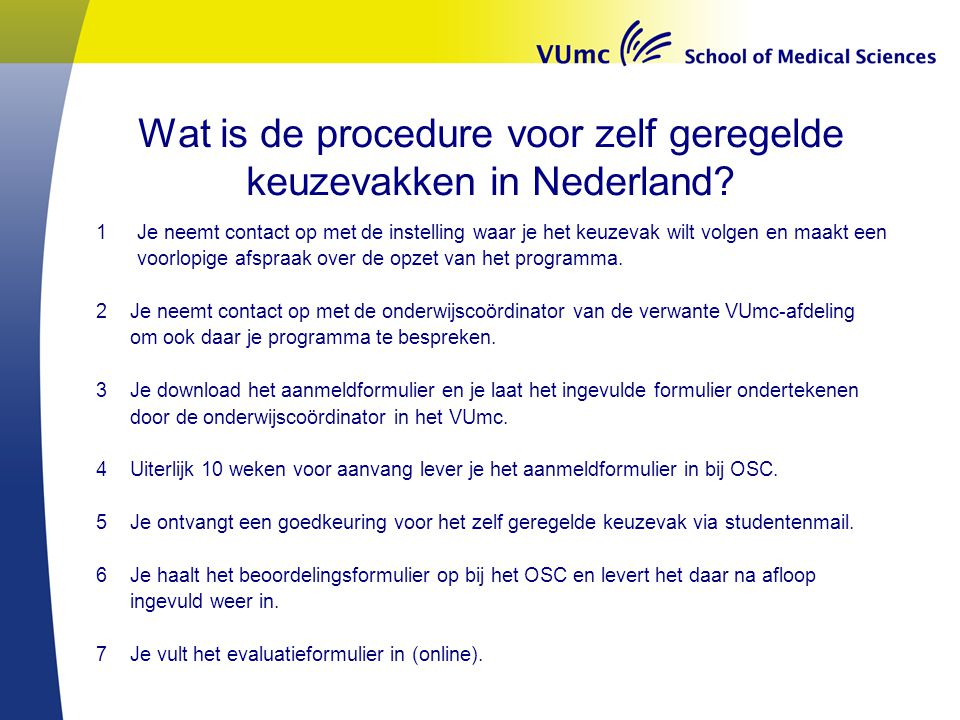 Wat is de procedure voor zelf geregelde keuzevakken in Nederland