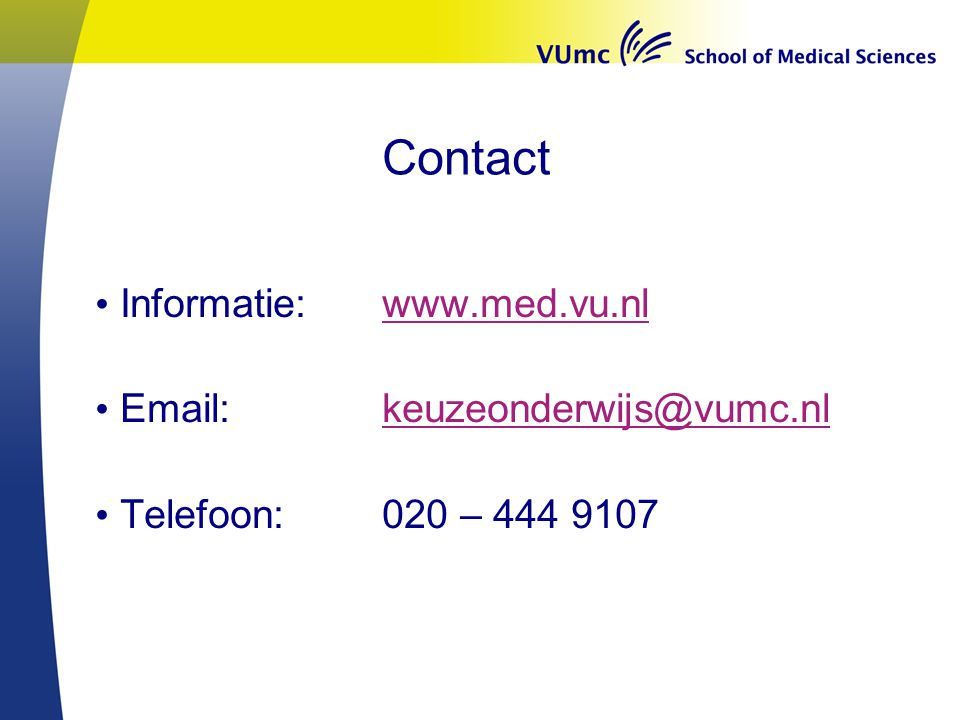 Welkom in VUmc Contact. Informatie: www.med.vu.nl.