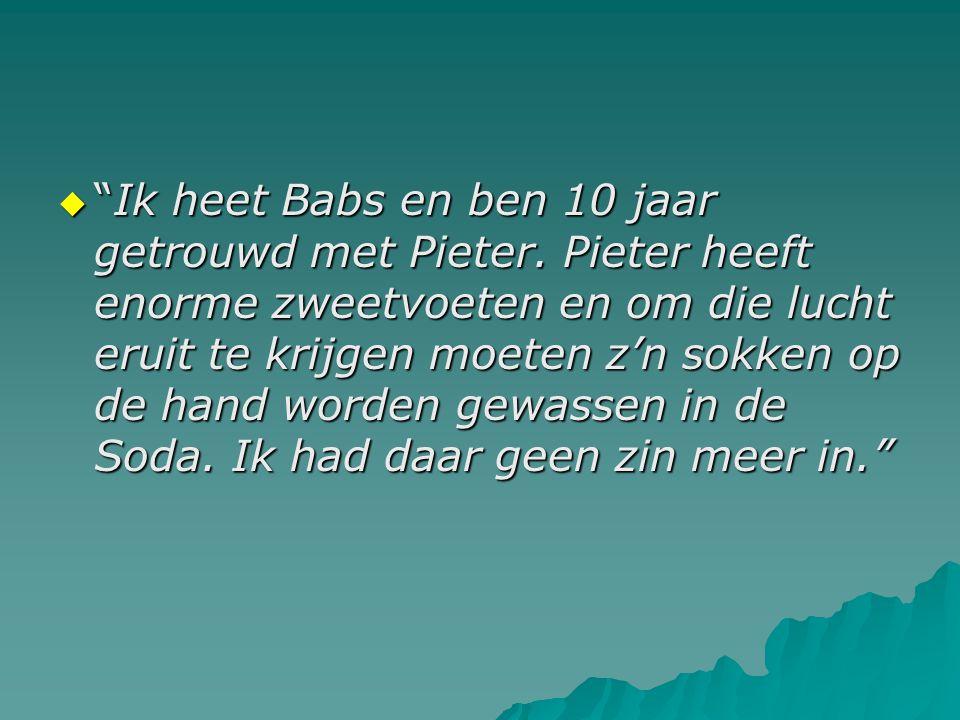 Ik heet Babs en ben 10 jaar getrouwd met Pieter