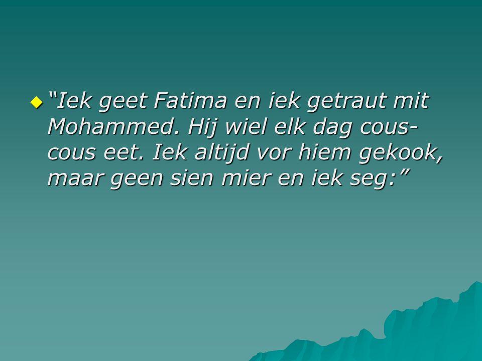 Iek geet Fatima en iek getraut mit Mohammed