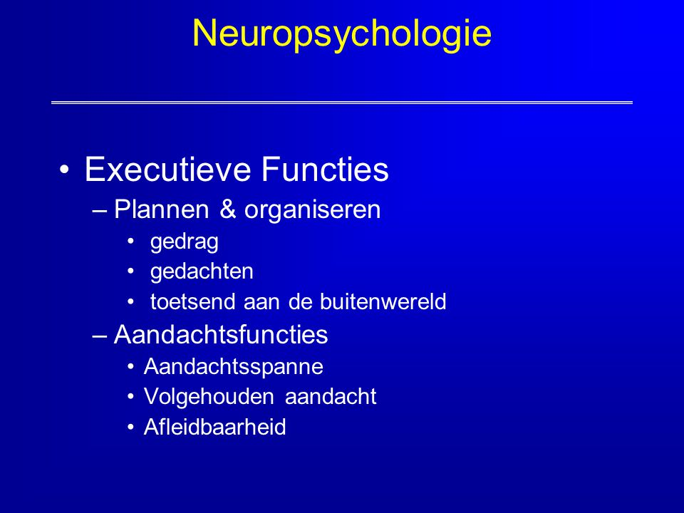 Neuropsychologie Executieve Functies Plannen & organiseren