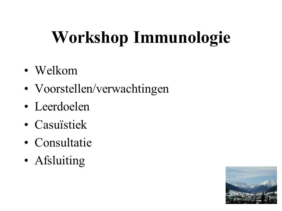 Workshop Immunologie Welkom Voorstellen/verwachtingen Leerdoelen