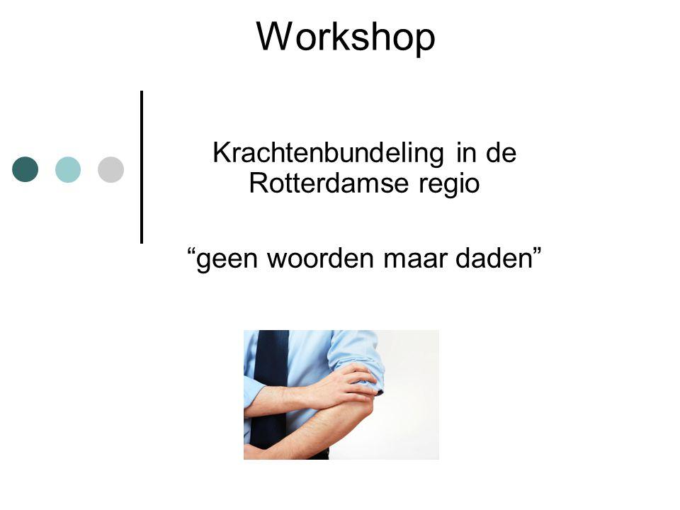 Krachtenbundeling in de Rotterdamse regio geen woorden maar daden