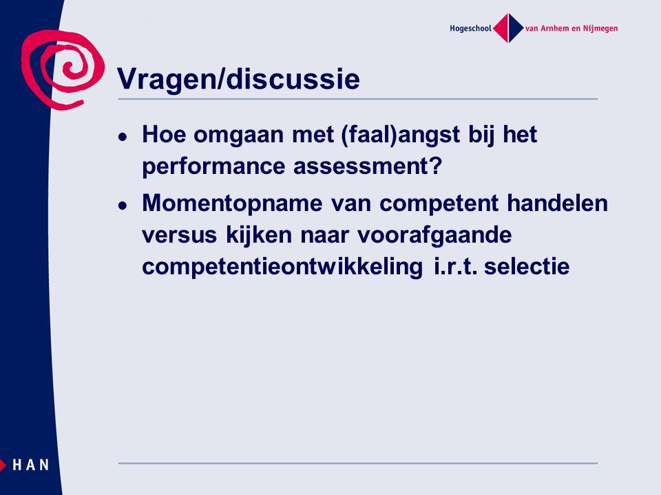 Vragen/discussie Hoe omgaan met (faal)angst bij het performance assessment
