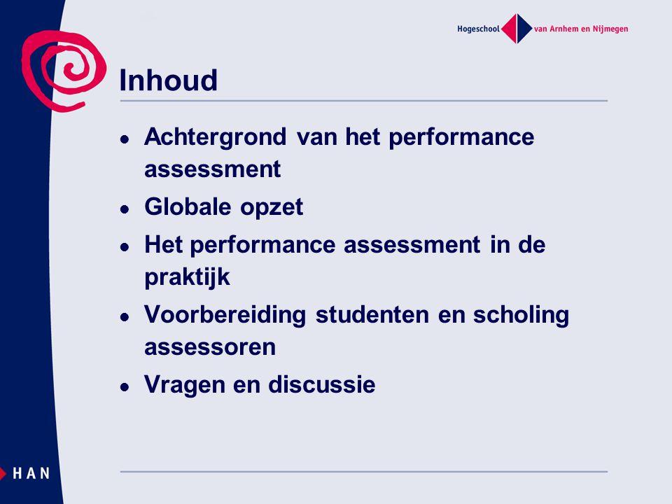 Inhoud Achtergrond van het performance assessment Globale opzet