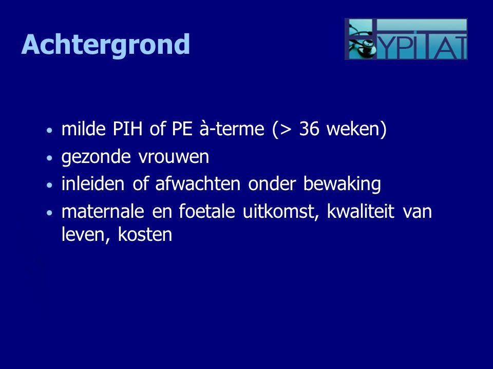 Achtergrond milde PIH of PE à-terme (> 36 weken) gezonde vrouwen