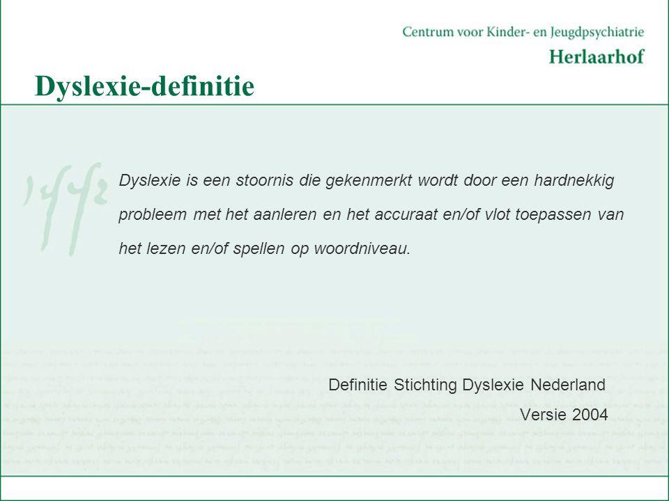 Dyslexie-definitie Dyslexie is een stoornis die gekenmerkt wordt door een hardnekkig.