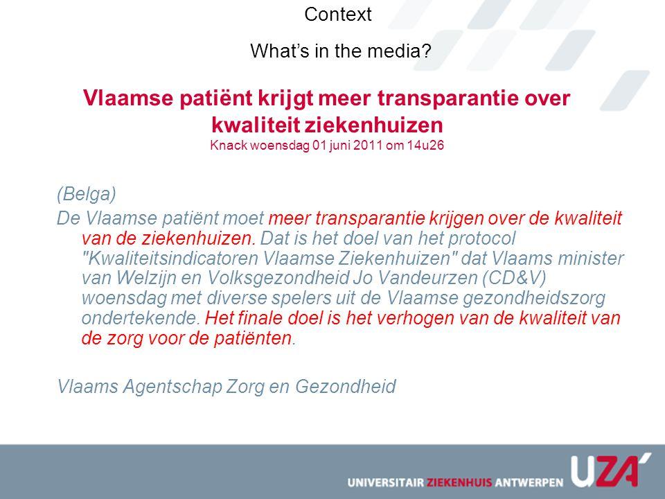 Context What's in the media Vlaamse patiënt krijgt meer transparantie over kwaliteit ziekenhuizen Knack woensdag 01 juni 2011 om 14u26.