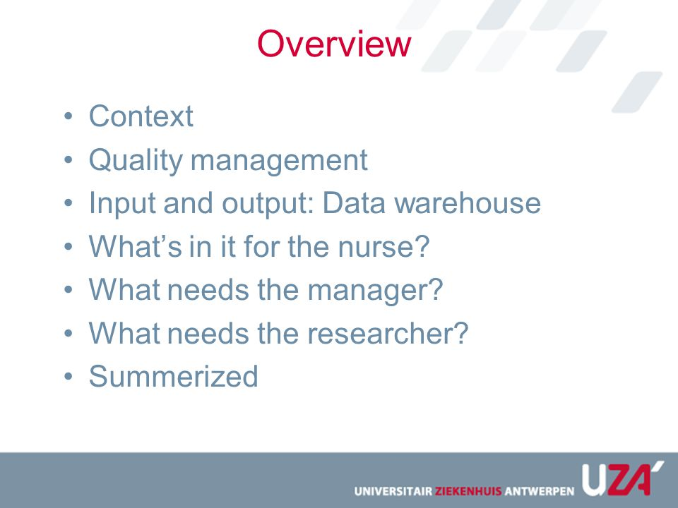 Overview Context Quality management Input and output: Data warehouse