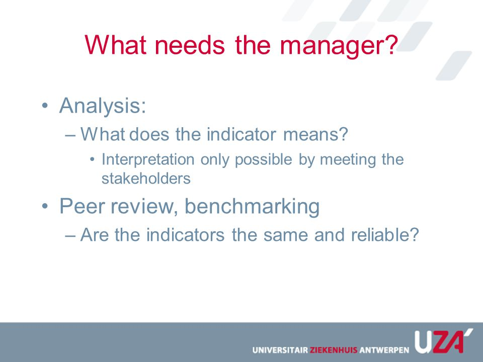What needs the manager Analysis: Peer review, benchmarking