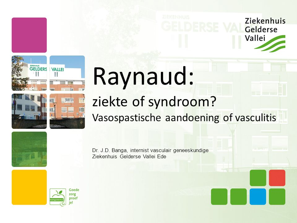 Raynaud: ziekte of syndroom Vasospastische aandoening of vasculitis