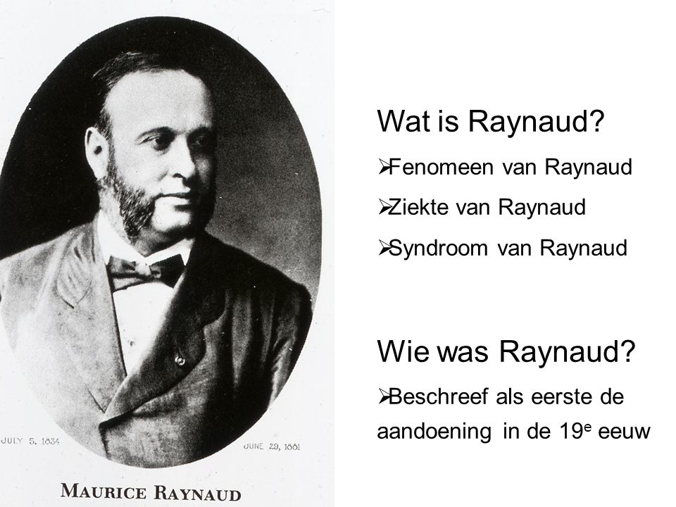 Wat is Raynaud Wie was Raynaud Fenomeen van Raynaud