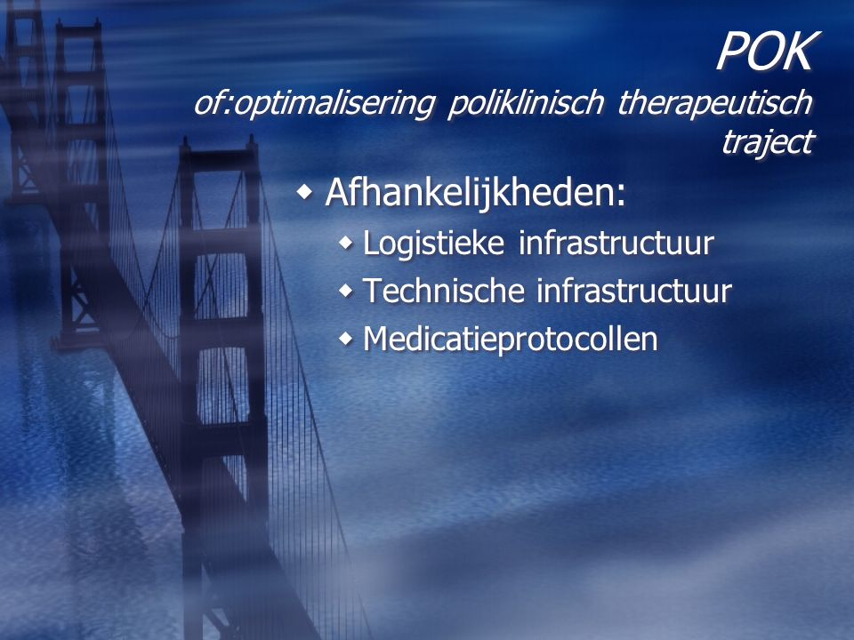 POK of:optimalisering poliklinisch therapeutisch traject