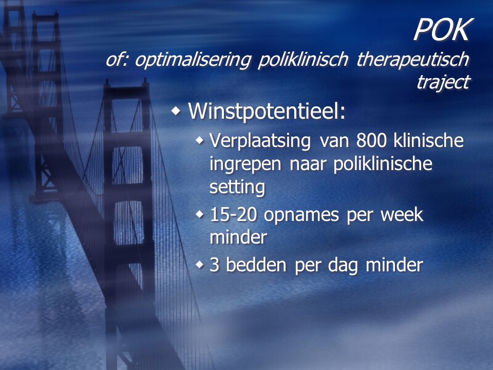 POK of: optimalisering poliklinisch therapeutisch traject