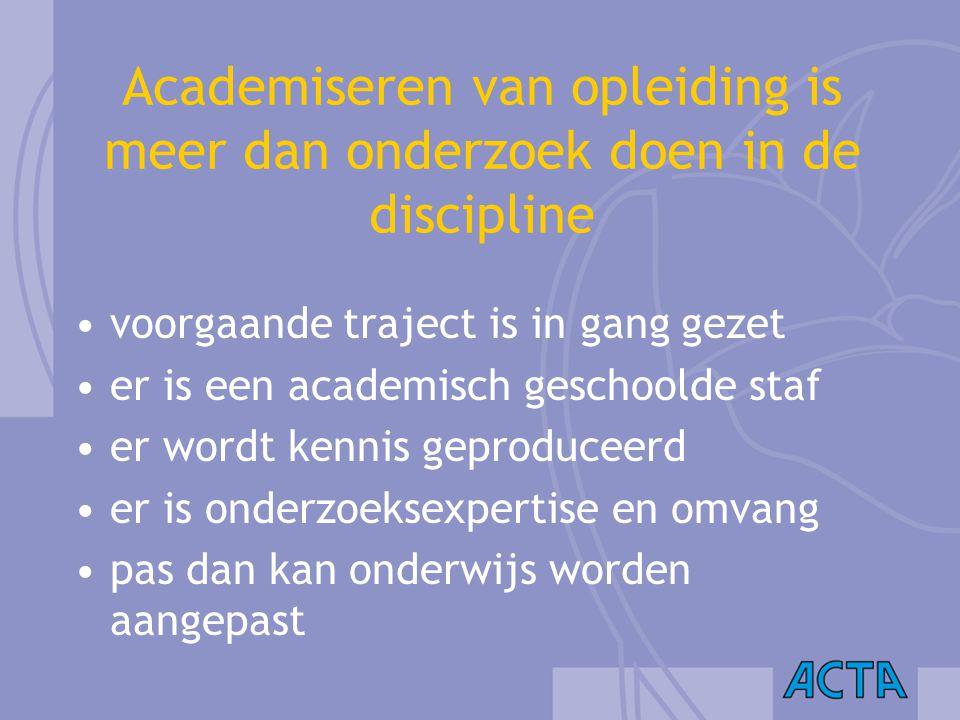 Academiseren van opleiding is meer dan onderzoek doen in de discipline