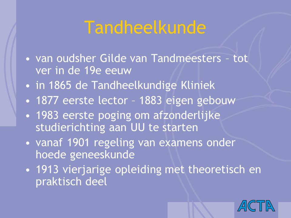 Tandheelkunde van oudsher Gilde van Tandmeesters – tot ver in de 19e eeuw. in 1865 de Tandheelkundige Kliniek.