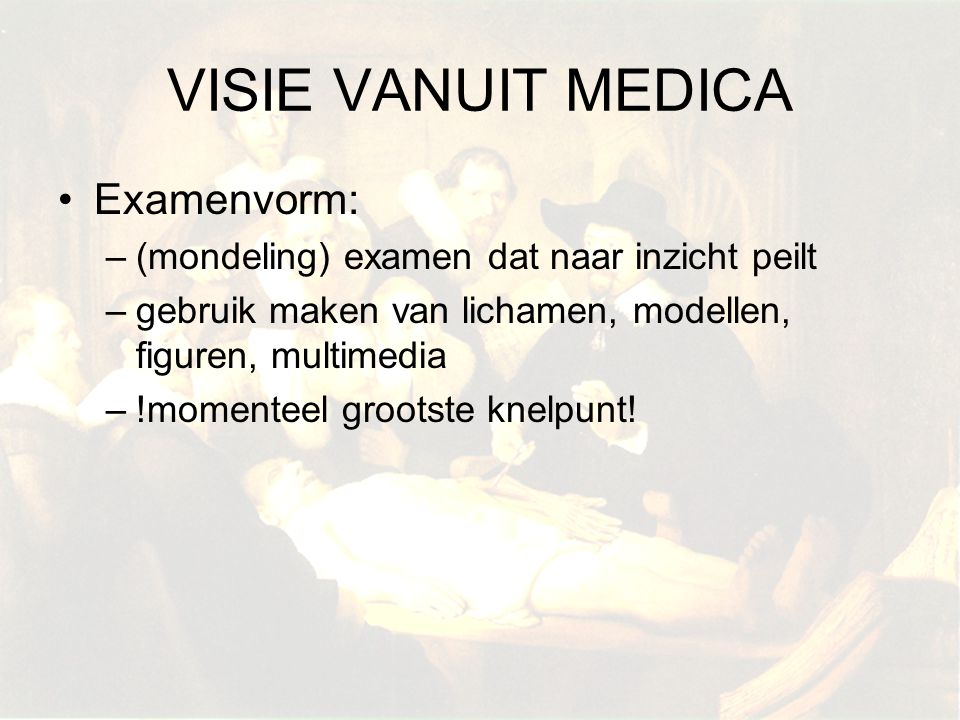 VISIE VANUIT MEDICA Examenvorm: