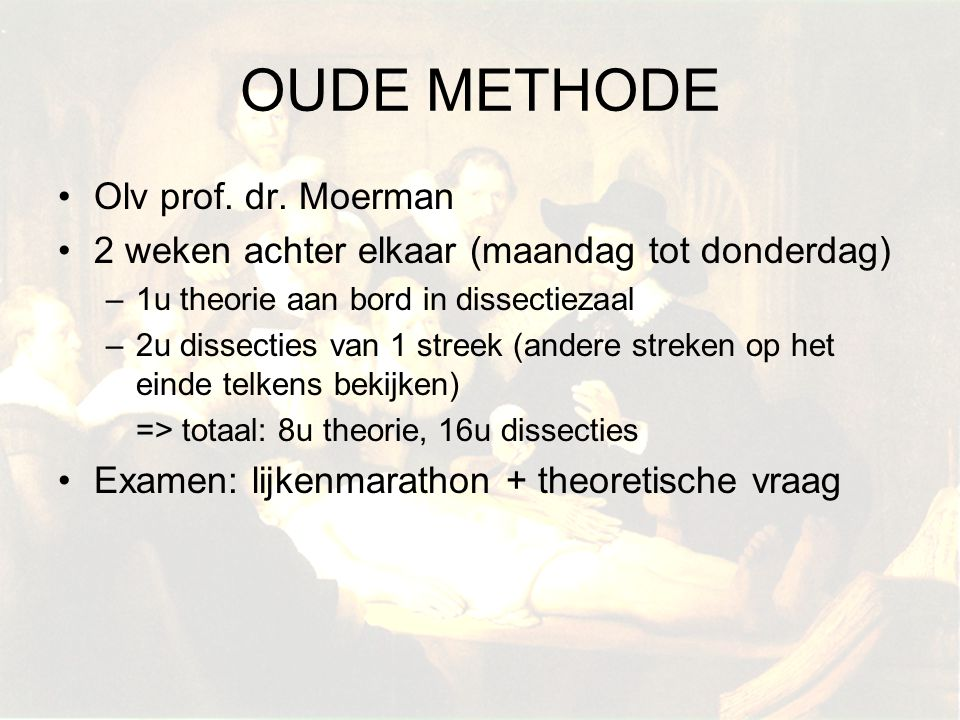 OUDE METHODE Olv prof. dr. Moerman