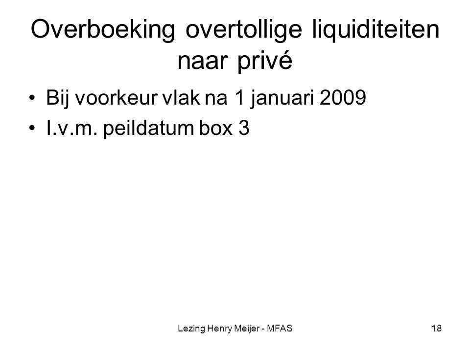 Overboeking overtollige liquiditeiten naar privé