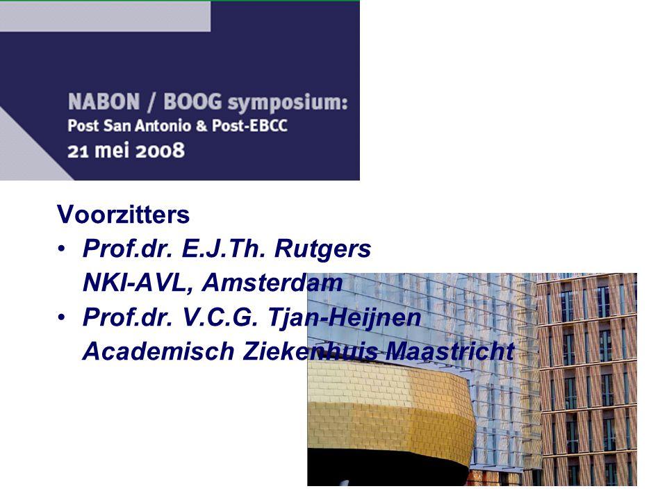 Voorzitters Prof.dr. E.J.Th. Rutgers. NKI-AVL, Amsterdam.