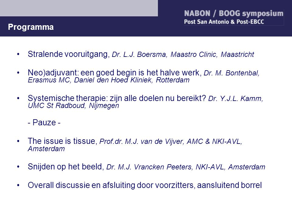 Programma Stralende vooruitgang, Dr. L.J. Boersma, Maastro Clinic, Maastricht.