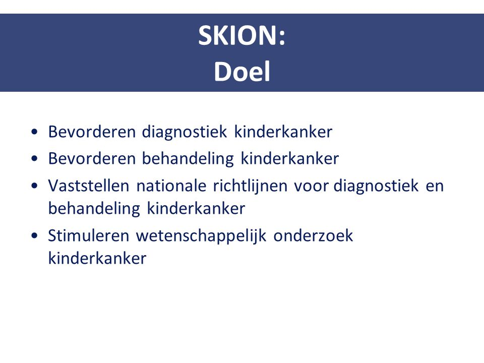 SKION: Doel Bevorderen diagnostiek kinderkanker