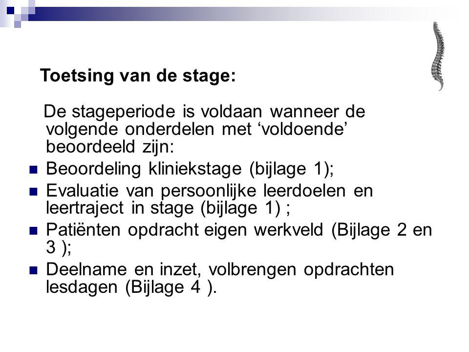 Toetsing van de stage: De stageperiode is voldaan wanneer de volgende onderdelen met 'voldoende' beoordeeld zijn: