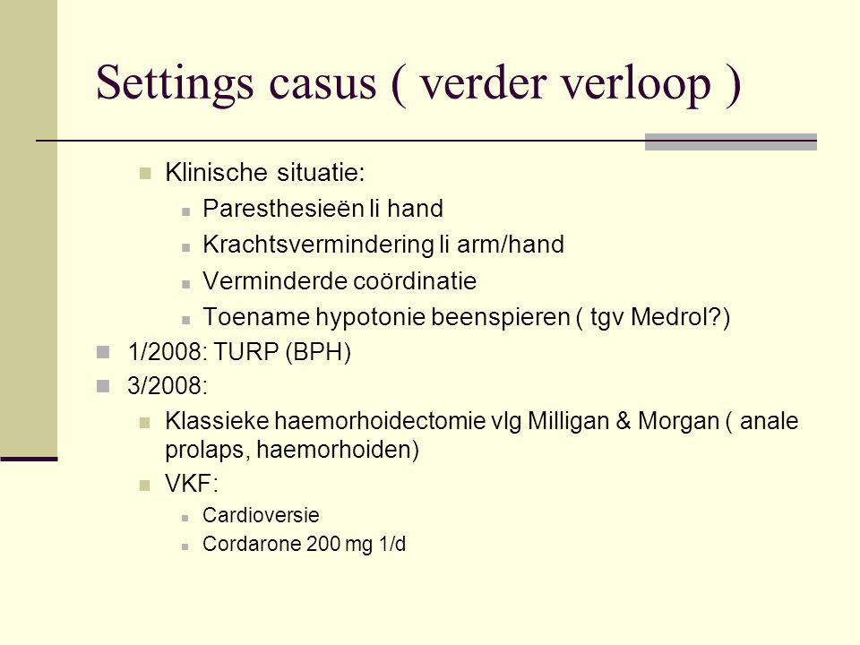 Settings casus ( verder verloop )