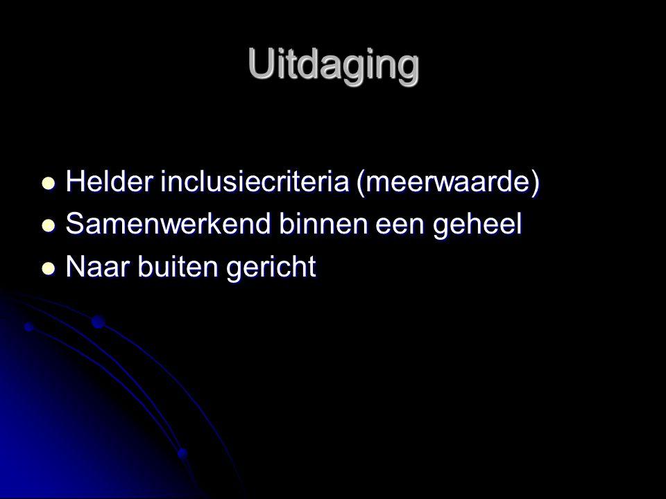 Uitdaging Helder inclusiecriteria (meerwaarde)
