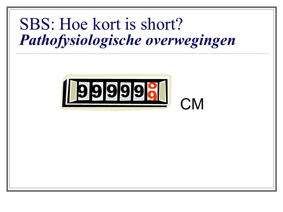 SBS: Hoe kort is short Pathofysiologische overwegingen