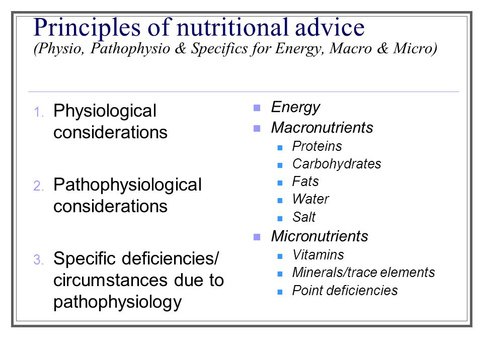Principles of nutritional advice (Physio, Pathophysio & Specifics for Energy, Macro & Micro)