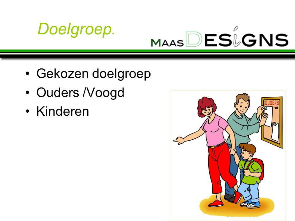 Doelgroep. Gekozen doelgroep Ouders /Voogd Kinderen