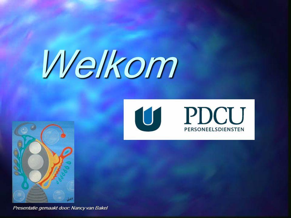 Welkom Presentatie gemaakt door: Nancy van Bakel
