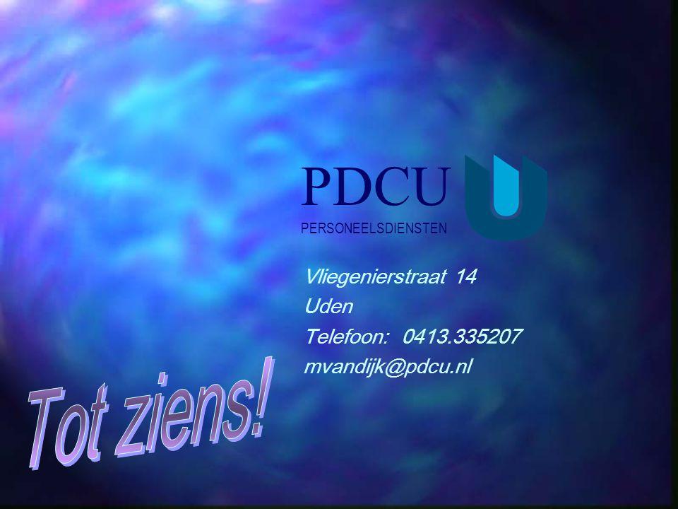PDCU Tot ziens! Vliegenierstraat 14 Uden Telefoon: 0413.335207