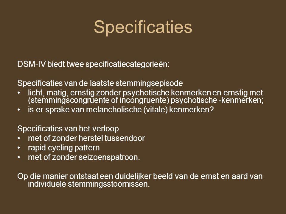 Specificaties DSM-IV biedt twee specificatiecategorieën: