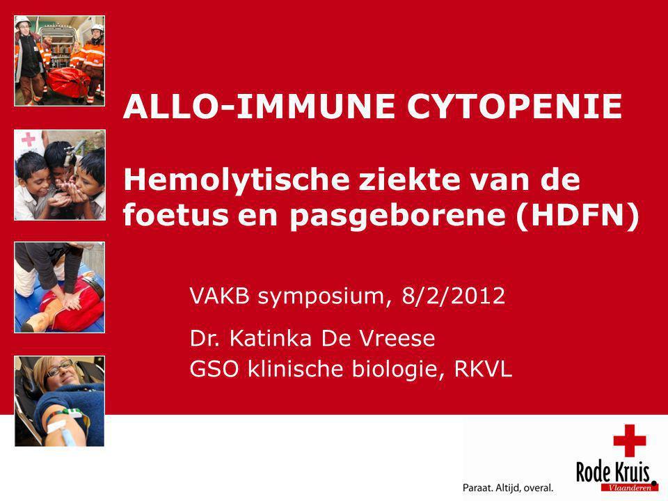 ALLO-IMMUNE CYTOPENIE Hemolytische ziekte van de foetus en pasgeborene (HDFN)
