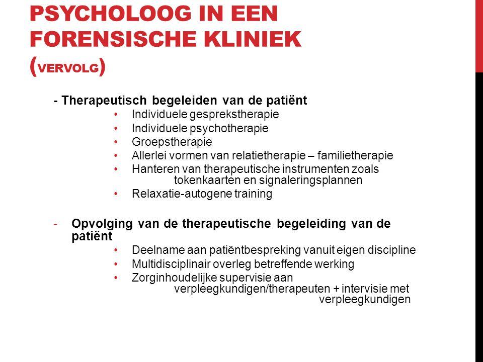 Psycholoog in een forensische kliniek (vervolg)