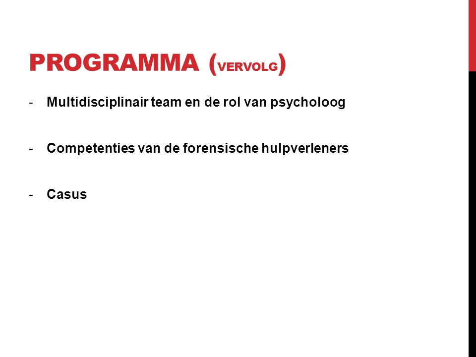 Programma (vervolg) Multidisciplinair team en de rol van psycholoog