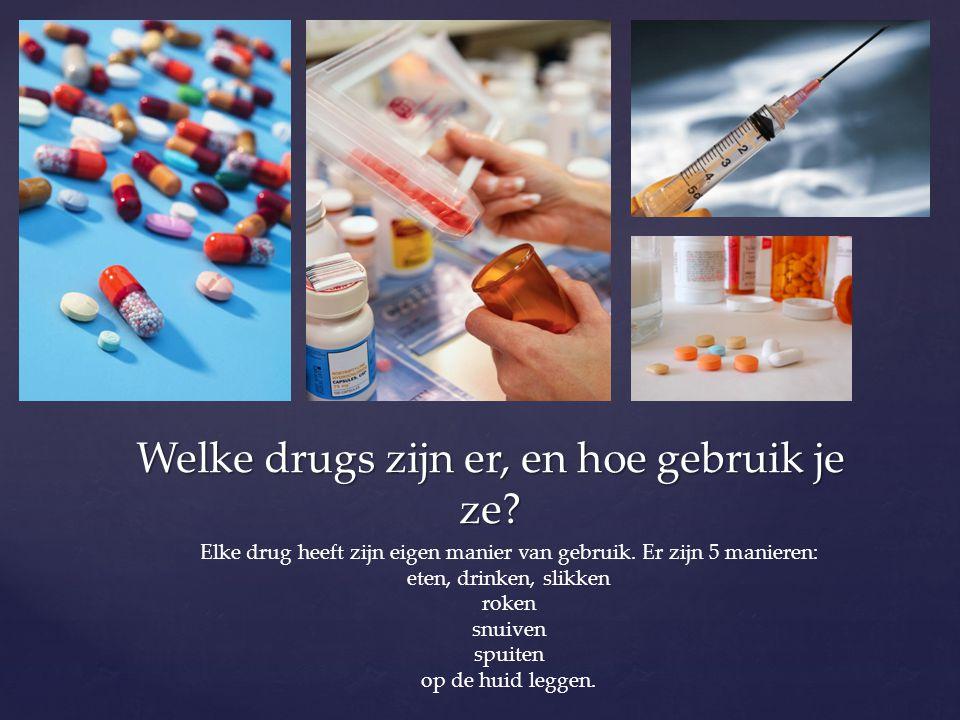 Welke drugs zijn er, en hoe gebruik je ze