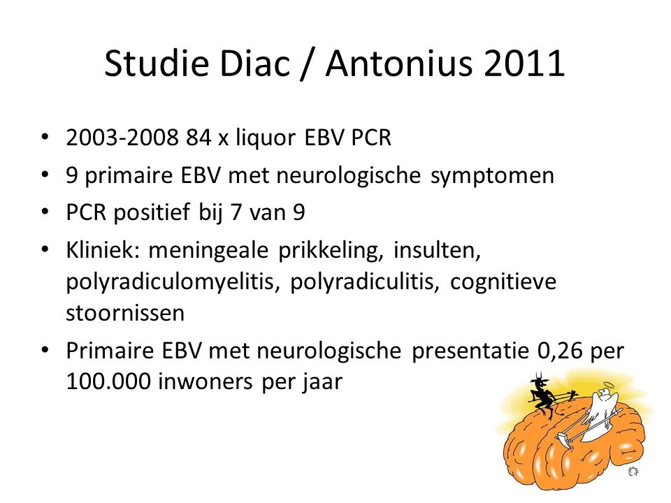 Studie Diac / Antonius 2011 2003-2008 84 x liquor EBV PCR
