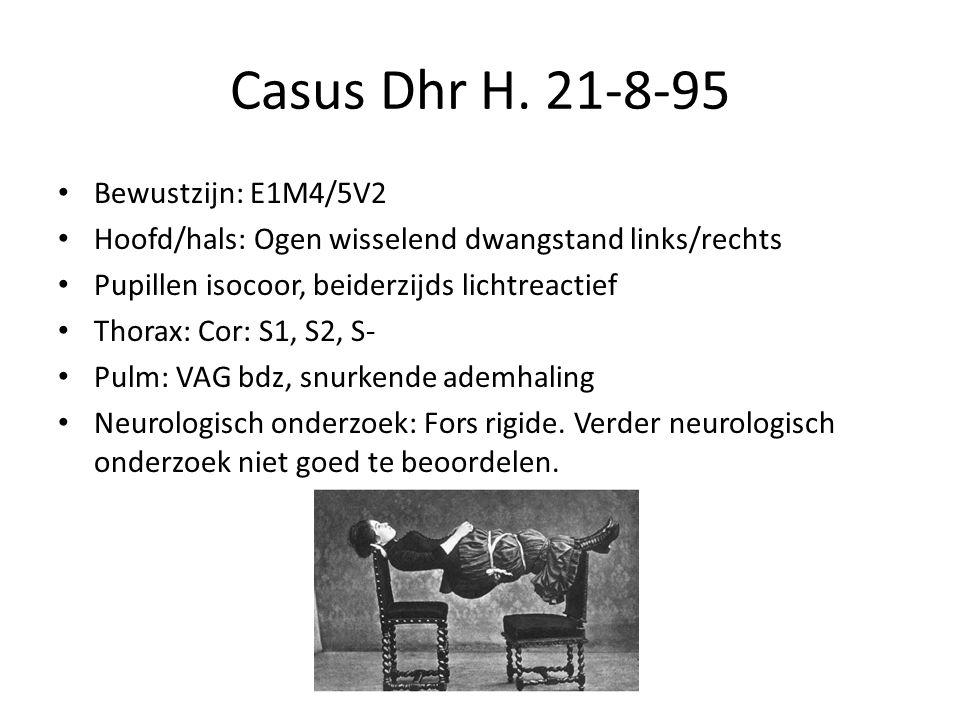 Casus Dhr H. 21-8-95 Bewustzijn: E1M4/5V2