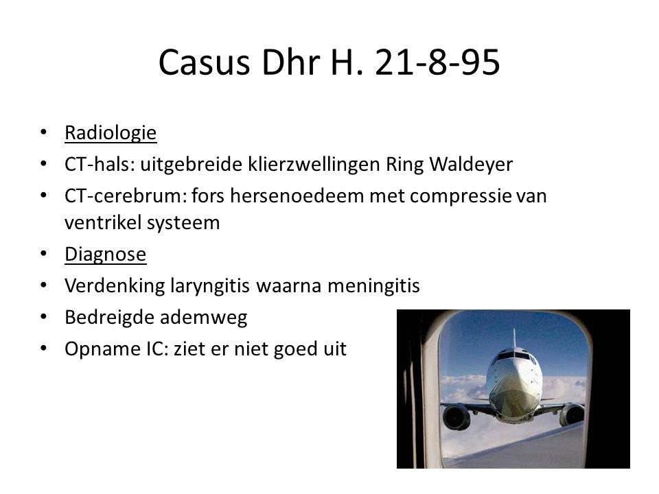 Casus Dhr H. 21-8-95 Radiologie