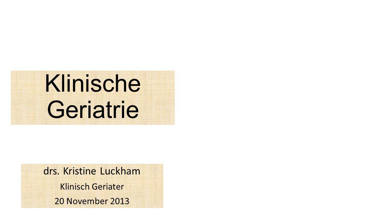 drs. Kristine Luckham Klinisch Geriater 20 November 2013