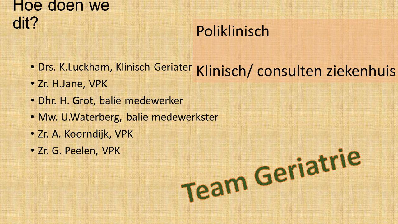 Team Geriatrie Hoe doen we dit Poliklinisch