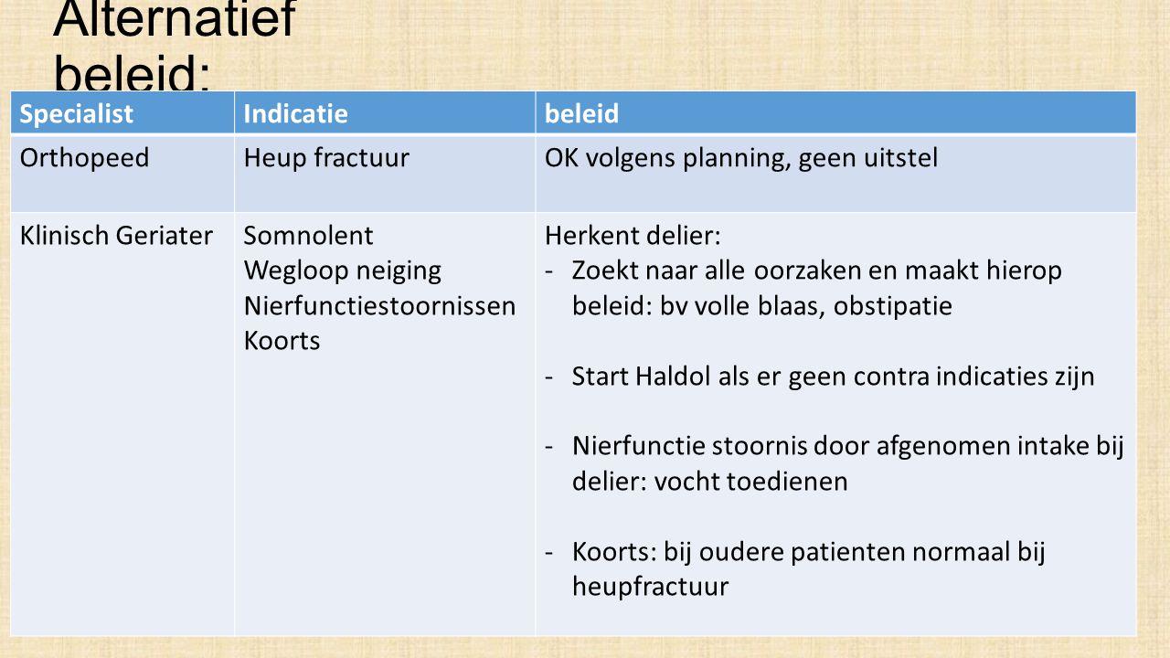 Alternatief beleid: Specialist Indicatie beleid Orthopeed