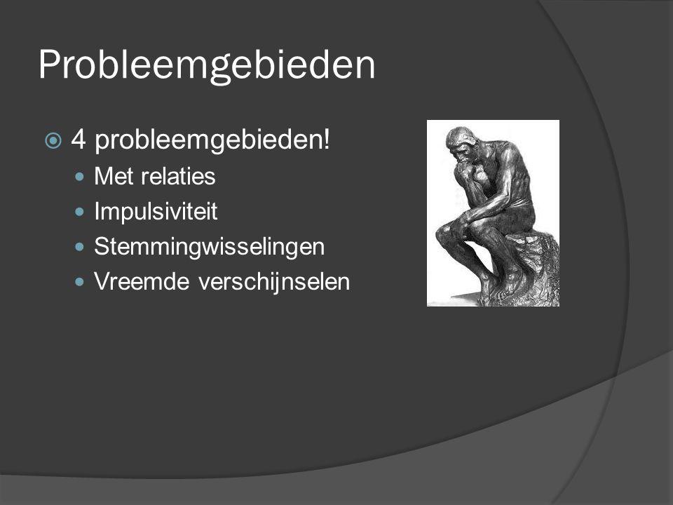 Probleemgebieden 4 probleemgebieden! Met relaties Impulsiviteit