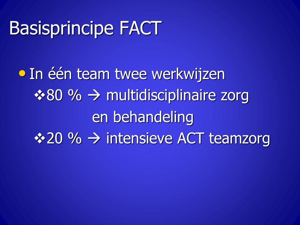 Basisprincipe FACT In één team twee werkwijzen