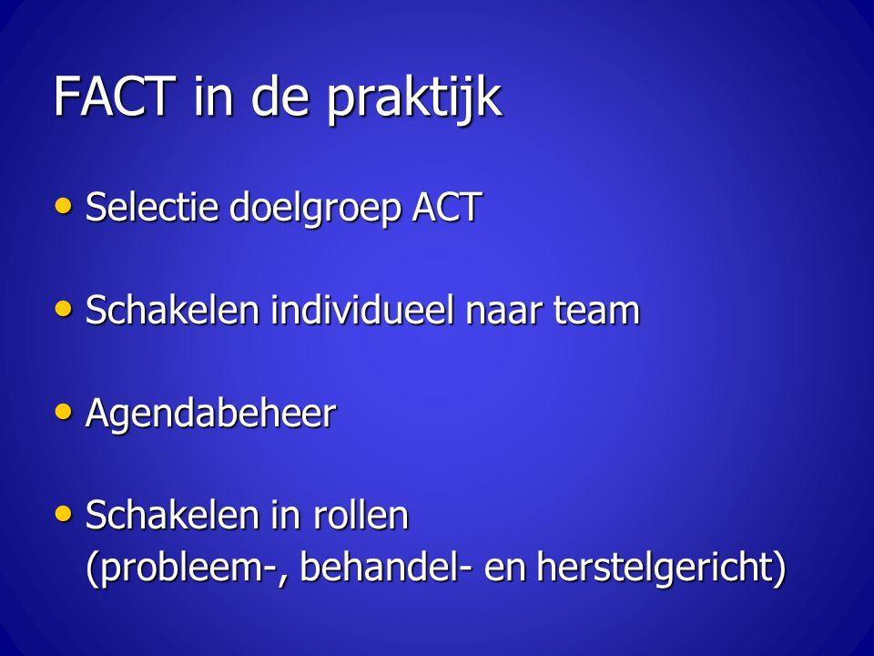 FACT in de praktijk Selectie doelgroep ACT