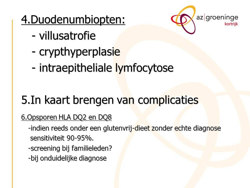 - intraepitheliale lymfocytose 5.In kaart brengen van complicaties